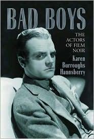 Bad Boys: The Actors of Film Noir