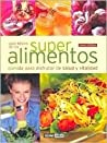 Guia Basica De Los Superalimentos/basic Guide Of The Healthy Foods
