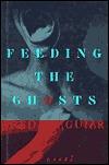 Feeding the Ghosts by Fred D'Aguiar
