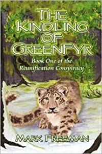 The Kindling of Greenfyr: Book One of the Reunification Conspiracy