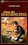 Along the Golden Rush Trail