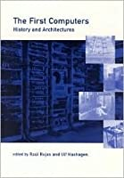 The First Computers--History and Architectures