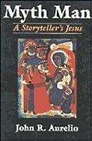 Myth Man: A Storyteller's Jesus