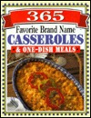 365 Favorite Brand Name Casseroles & One-Dish Meals