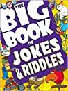 The Big Book of Jokes and Riddles by Kidsbooks