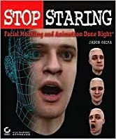Stop Staring: Facial Modeling and Animation Done Right [With CDROM]