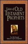 Voices of Old Testament Prophets: The 26th Annual Sidney B. Sperry Symposium