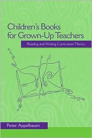 Children's Books for Grown-Up Teachers: Reading and Writing Curriculum Theory