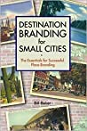 Destination Branding for Small Cities