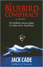 The Bluebird Conspiracy: Orwellian Forces Plot to Take Over America