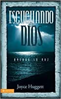 Escuchando a Dios/ Listening to God: Oyendo Su Voz / Hearing His Voice