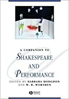 Companion to Shakespeare and Performance