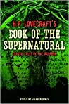 H.P. Lovecraft's Book of the Supernatural by Stephen              Jones