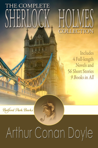 The Complete Sherlock Holmes Collection by Arthur Conan Doyle