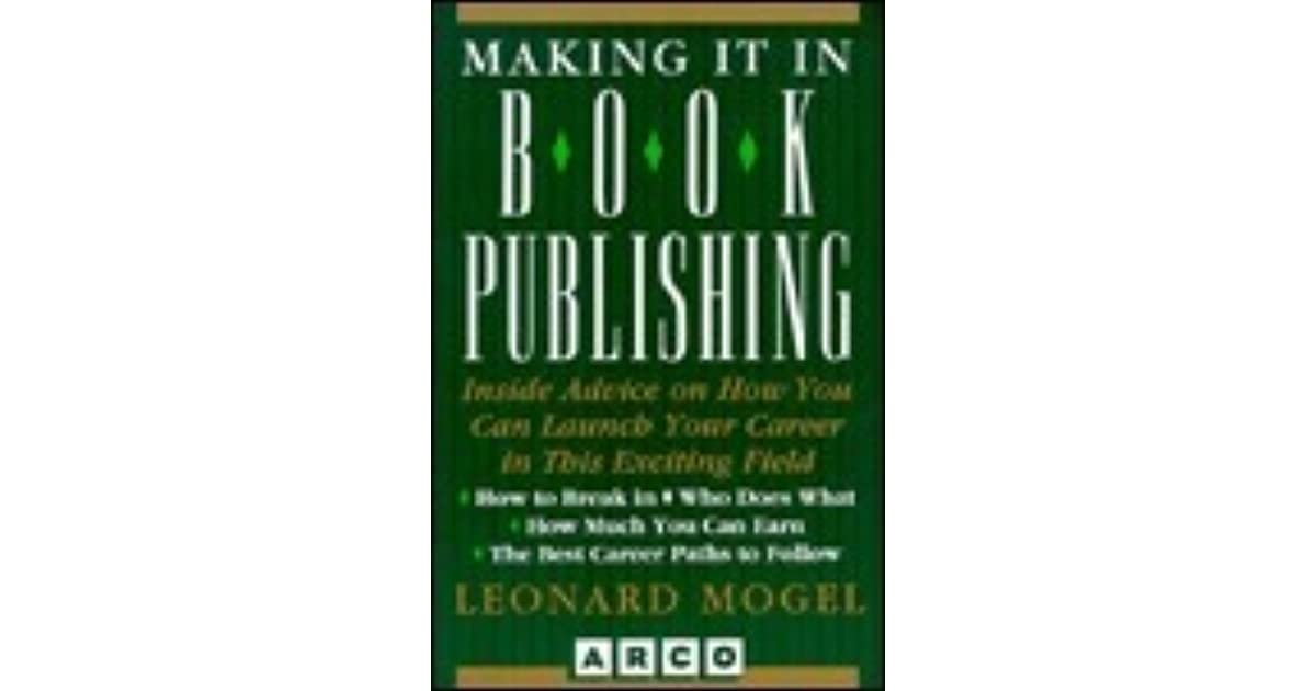 Making It In Book Publishing By Leonard Mogel