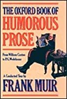 The Oxford Book of Humorous Prose