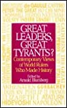 Great Leaders, Great Tyrants?: Contemporary Views of World Rulers Who Made History