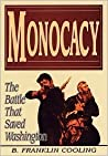 Monocacy: The Battle That Saved Washington