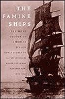 The Famine Ships: Irish Exodus to America, 1846-51