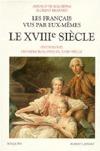 Les Français vus par eux-mêmes. Le XVIIIe siècle