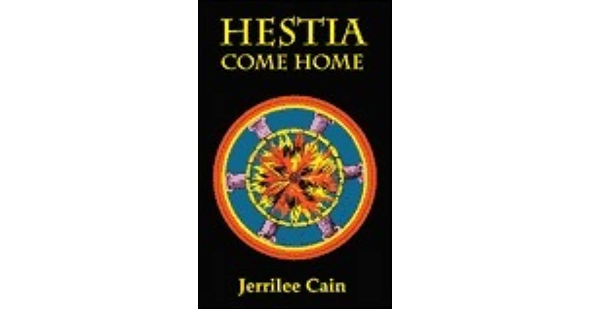 Hestia Come Home By Jerrilee Cain