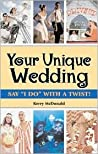 """Your Unique Wedding: Say """"I Do"""" with a Twist"""