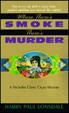 Where There's Smoke, There's Murder (Nicholas Chase Cigar Mystery, #1)