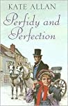 Perfidy and Perfection