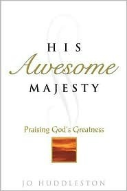 His Awesome Majesty: Praising God's Greatness