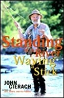 Standing in a river waving a stick by john gierach standing in a river waving a stick fandeluxe Epub