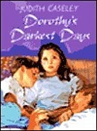 Dorothy's Darkest Days