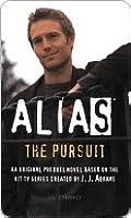 The Pursuit (Alias Prequels, #5)