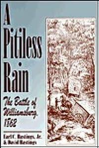 A Pitiless Rain: The Battle of Williamsburg, 1862