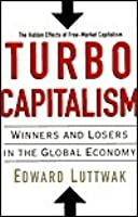 turbocapitalism winners losers in the global economy