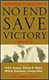 No End Save Victory Volume 2: Perspectives on World War II