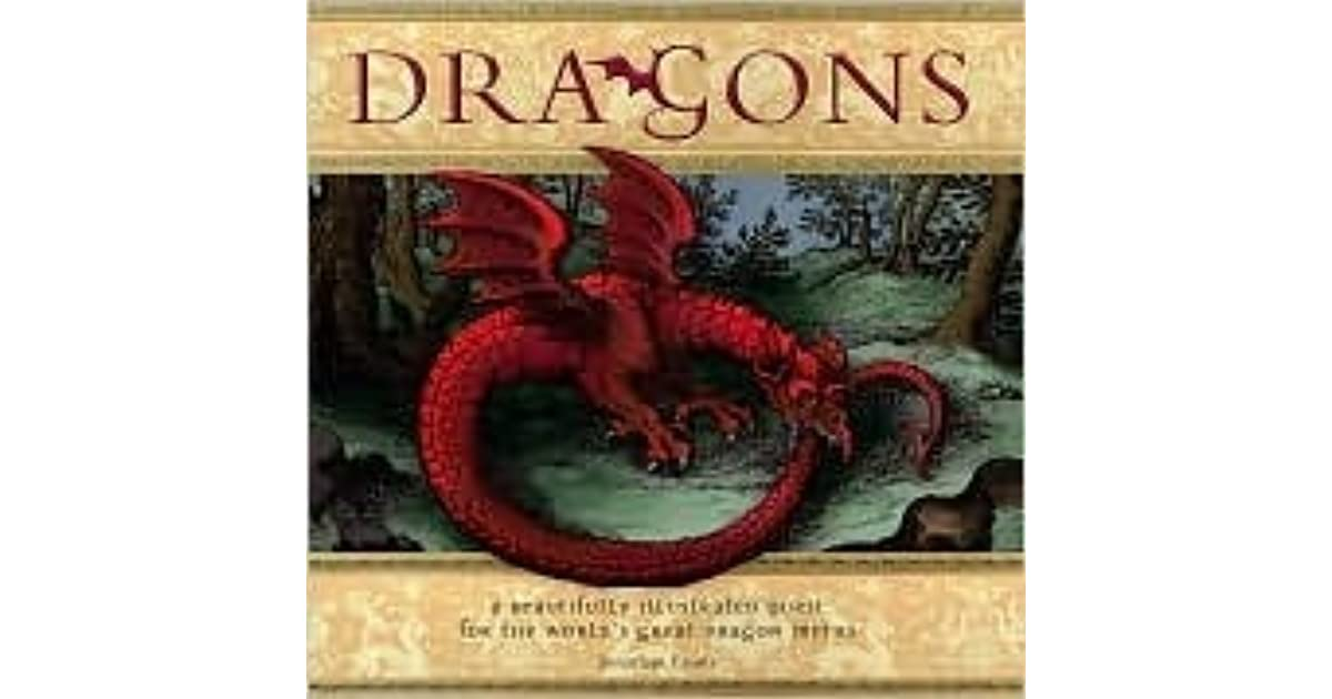 Dragons: A Beautifully Illustrated Quest for the World's Great