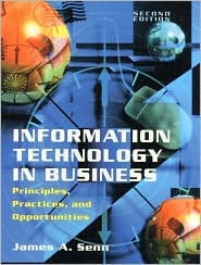 Information Technology in Business: Principles, Practices, and Opportunities