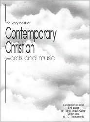 The Very Best of Contemporary Christian Words and Music Fake Book