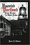Haunted Portland:: From Pirates to Ghost Brides