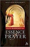 The Essence of Prayer: Foreword by Sister Wendy Beckett