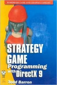 Strategy Game Programming with DirectX 9 by Todd Barron