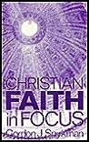 CHRISTIAN FAITH IN FOCUS