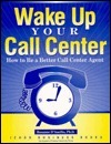 wake up your call center how