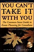 You can't take it with you : the common-sense guide to estate planning for Canadians