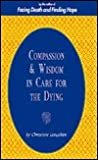 Compassion and Wisdom in Care for the Dying