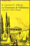 La Chartreuse de Valldemosa: George Sand Et Chopin a Majorque