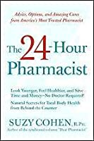 the 24hour pharmacist advice options and amazing cures from americas most trusted pharmacist