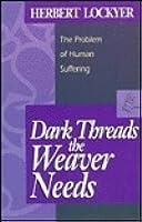 Dark Threads the Weaver Needs