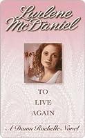 To Live Again (Dawn Rochelle, #5)
