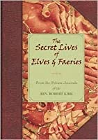 The Secret Life of Elves and Faeries